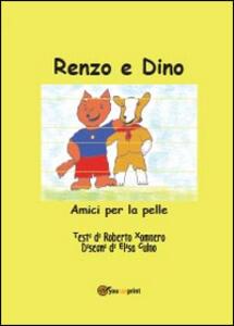 Renzo e Dino. Amici per la pelle - Roberto Xompero - copertina