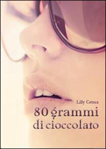 80 grammi di cioccolato - Lilly Cetera - copertina