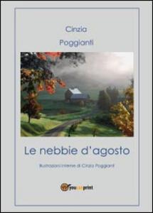 Le nebbie d'agosto - Cinzia Poggianti - copertina