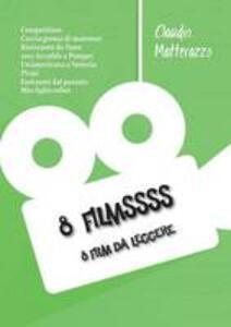 8 filmssss - Claudio Matterazzo - copertina