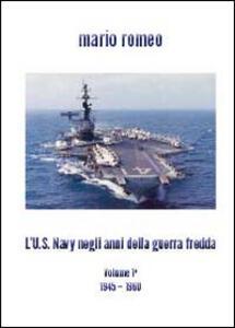 L' U.S. Navy negli anni della Guerra fredda - Mario Romeo - copertina