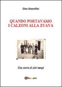 Quando portavamo i calzoni alla zuava - Gino Mantellini - copertina