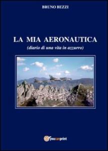 La mia aeronautica - Bruno Bezzi - copertina