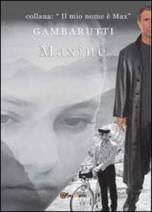 Maxine. Vol. 1 - Gambarutti - copertina