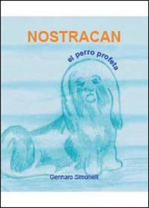 Nostracan. El perro profeta - Gennaro Simonelli - copertina