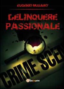 Delinquere passionale - Eugenio Musarò - copertina