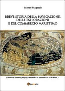 Breve storia della navigazione, delle esplorazioni e del commercio marittimo - Franco Magazzù - copertina