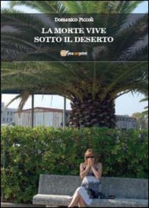 La morte vive sotto il deserto - Domenico Piccoli - copertina