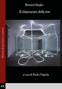 Il chiaroscuro della rete - Bernard Stiegler - copertina