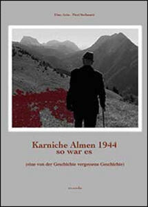 Karnische Almen 1944 so war es - Pieri Stefanutti,Dino Ariis - copertina
