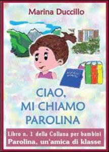 Ciao, mi chiamo Parolina - Marina Duccillo - copertina