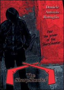 The sharpshooter. Ediz. italiana - Antonio D. Battaglia - copertina