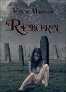 Reborn. Ediz. italiana - Miriam Mastrovito - copertina