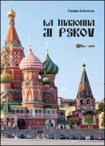 La Madonna di Pskov - Natalia Soloviova - copertina