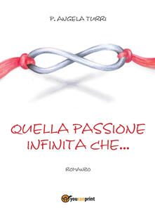 Quella passione infinita che....pdf