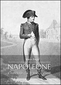 Napoleone il generale che tornò a vivere