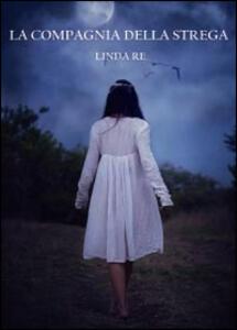 La compagnia della strega - Linda Re - copertina