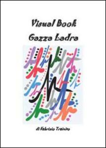 Visual book gazza ladra - Fabrizio Trainito - copertina
