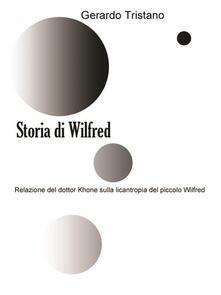 Storia di Wilfred - Gerardo Tristano - ebook