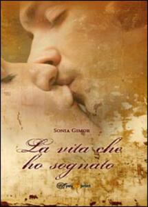 La vita che ho sognato - Sonia Gimor - copertina