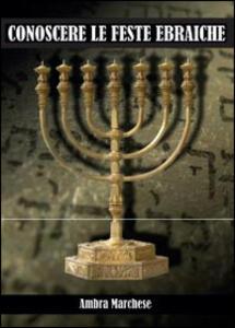 Conoscere le feste ebraiche - Ambra Marchese - copertina