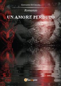 Un amore perduto - Giovanni Di Chiara - copertina