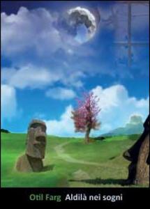 Aldilà nei sogni - Otil Farg - copertina