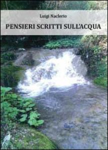 Pensieri scritti sull'acqua - Luigi Naclerio - copertina