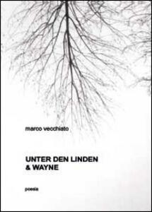 Unter der Linden & Wayne - Marco Vecchiato - copertina