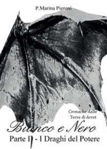 I draghi del potere. Bianco e nero. Vol. 2 - P. Marina Pieroni - copertina