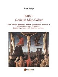 Ebook KRST. Gesù un Mito Solare Tulip, Pier