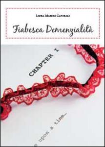 Fiabesca demenzialità - Laura M. Caporali - copertina