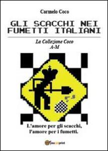 Gli scacchi nei fumetti italiani. La collezione Coco A-M - Carmelo Coco - copertina