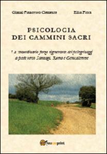 Psicologia dei cammini sacri - Gianni Francesco Clemente,Elisa Fiora - copertina