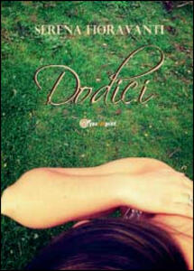 Dodici - Serena Fioravanti - copertina
