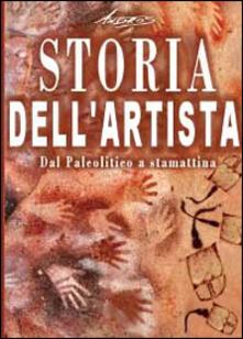 Storia dell'artista. Dal Paleolitico a stamattina - Andros - copertina