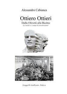 Ottiero Ottieri. Dalla Olivetti alla Bicêtre - Alessandro Cabianca - copertina