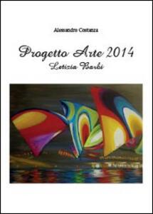 Progetto arte 2014. Letizia Barbi - Alessandro Costanza - copertina