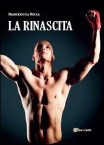 La rinascita - Francesco La Rocca - copertina