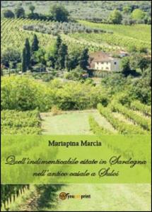 Quell'indimenticabile estate in Sardegna nell'antico casale a Suloi - Mariapina Marcia - copertina