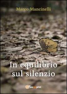 In equilibrio sul silenzio - Marco Mancinelli - copertina