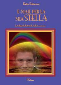 E-mail per la mia Stella. Vol. 1 - Katia Schiavone - copertina