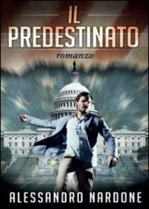 Il predestinato - Alessandro Nardone - copertina