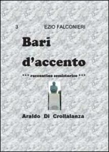 Bari d'accento. Vol. 3: Araldo di Crollalanza. - Ezio Falconieri - copertina