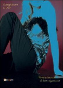 Rime e rimacce di due ragazzacce - Gamy Moore,Dpd - copertina