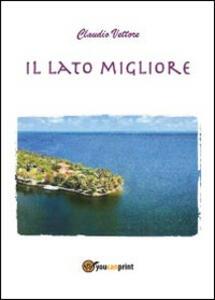 Il lato migliore - Claudio Vettore - copertina