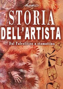 Ebook Storia dell'artista. Dal Paleolitico a stamattina Andros