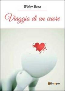 Viaggio di un cuore - Walter Bona - copertina