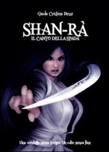 Shan-rà. Il canto della spada - Giada Bessi - copertina