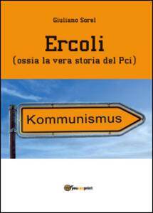 Ercoli (ossia la vera storia del Pci) - Giuliano Sorel - copertina